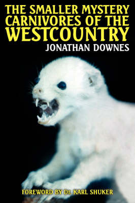 The Smaller Mystery Carnivores of the Westcountry