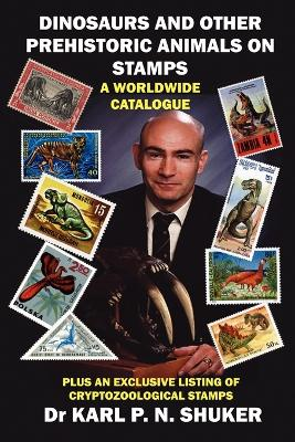 Dinosaurs and Other Prehistoric Animals on Stamps - A Worldwide Catalogue