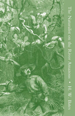 The Naturalist on the River Amazons Vol II