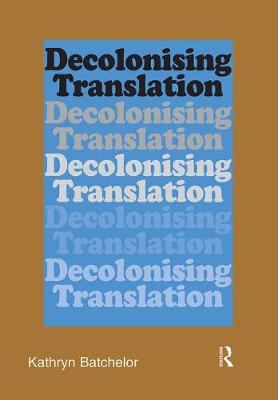 Decolonizing Translation: Francophone African Novels in English Translation