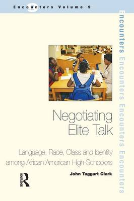 Negotiating Elite Talk: Language, Race, Class and Identity Among African American High Schoolers