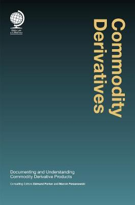 Commodity Derivatives: Documenting and Understanding Commodity Derivative Products
