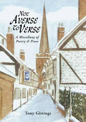 Not Averse to Verse: A Miscellany of Poetry and Prose
