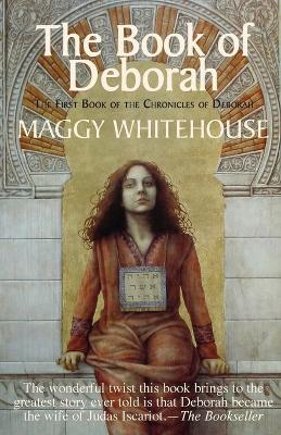 The Book of Deborah: The First Book of the Chronicles of Deborah: 1