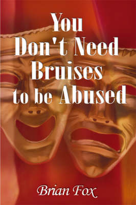 You Don't Need Bruises to be Abused