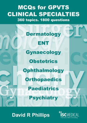 MCQs for GPVTS - Clinical Specialties: 360 Topics - 1800 Questions.
