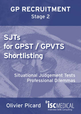 SJTs for GPST / GPVTS Shortlisting (GP Recruitment Stage 2): Situational Judgement Tests, Professional Dilemmas