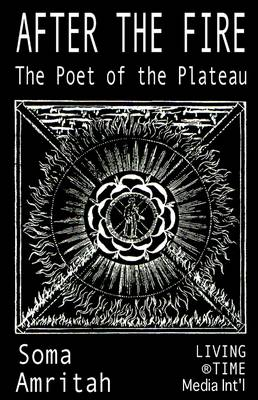 After the Fire: The Poet of the Plateau