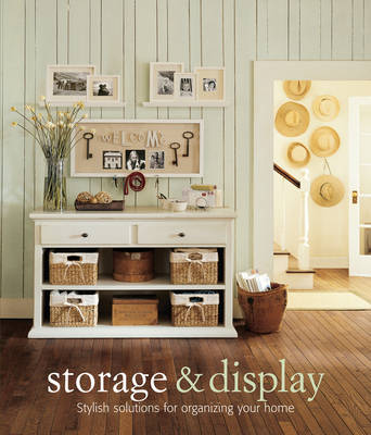 Storage and Display: Stylish Solutions for Organizing Your Home