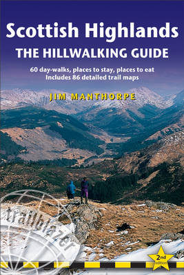 Scottish Highlands - the Hillwalking Guide Trailblazer British Walking Guide: Practical Walking Guide to 60 Day-Walks with Accommodation Guide