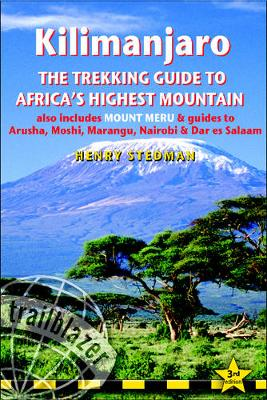 Kilimanjaro the Trekking Guide to Africa's Highest Mountain: Includes Mount Meru & Guides to Arusha, Moshi, Marangu, Nairobi & Dar...
