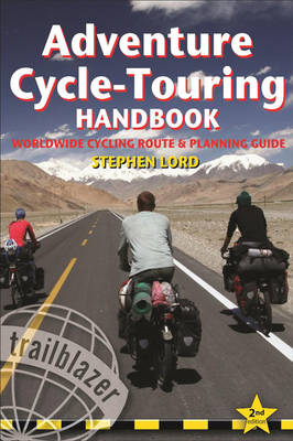 Adventure Cycle-Touring Handbook: Practical Guide to Worldwide, Long-Distance Cycling