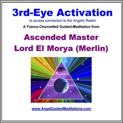3rd-eye Activation - Ascended Master El Morya Guided Meditation