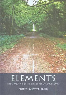 Elements: Poems from the Cheshire Prize for Literature: 2007