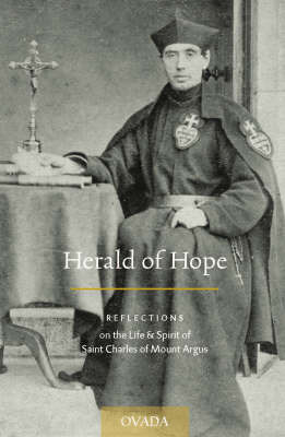 Herald of Hope: Reflections on the Life & Spirit of Saint Charles of Mount Argus