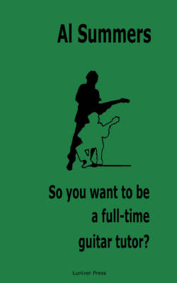 So You Want to be a Full-time Guitar Tutor?
