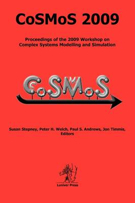 CoSMoS 2009: Complex Systems Modelling and Simulation