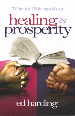 What the Bible Says About Healing & Prosperity