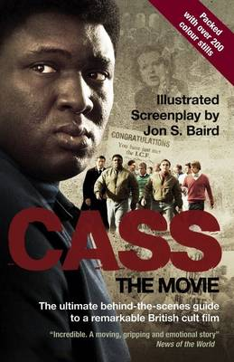 """Cass"" - the Movie: The Words and Pictures Behind a Remarkable British Cult Movie"