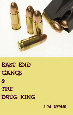 East End Gangs and the Drug King