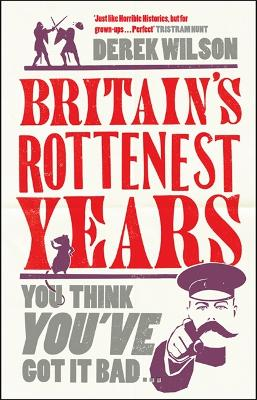 Britain'S Really Rottenest Years: Why This Year Might Not be Such a Rotten One After All