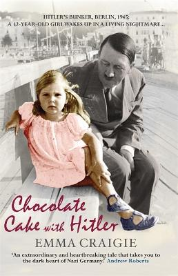 Chocolate Cake with Hitler: A Nazi Childhood