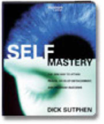 Self Mastery: The Zen Way to Attain Peace, Develop Attachment and Program Success