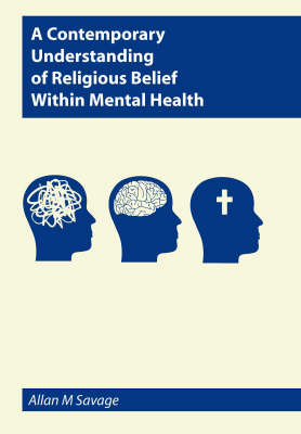 A Contemporary Understanding of Religious Belief within Mental Health
