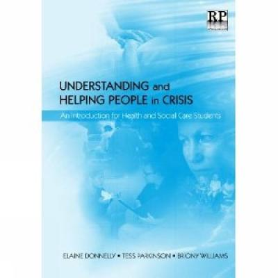 Understanding and Helping People in Crisis: An Introduction for Health and Social Care Students