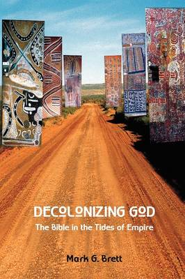 Decolonizing God: The Bible in the Tides of Empire