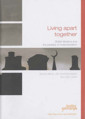Living Apart Together: British Muslims and the Paradox of Multiculturalism