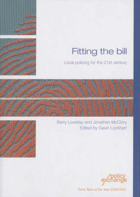 Fitting the Bill: Local Policing for the 21st Century
