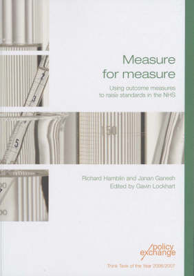 Measure for Measure: Using Outcome Measures to Raise Standards in the NHS