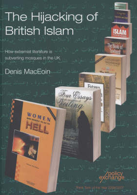 The Hijacking of British Islam: How Extremist Literature is Subverting Mosques in the UK