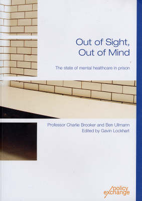 Out of Sight, Out of Mind: The State of Mental Healthcare in Prison