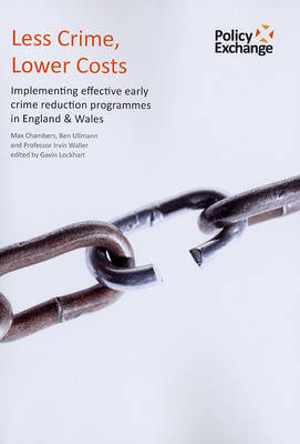 Less Crime, Lower Costs: Implementing Effective Early Crime Reduction Programmes in England and Wales