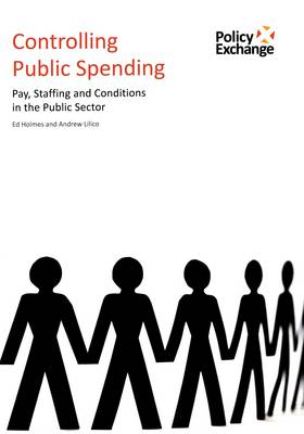 Controlling Public Spending: Pay, Staffing and Conditions in the Public Sector