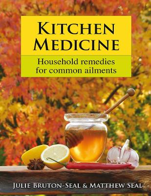 Kitchen Medicine: Household remedies for common ailments