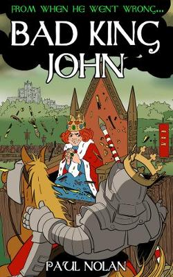 From when he went wrong... Bad King John