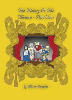 The History of the Theatre: Part 1
