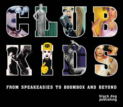 Club Kids: From Speakeasies to Boombox and Beyond