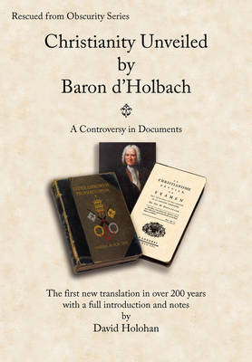 Christianity Unveiled by Baron D'Holbach: A Controversy in Documents