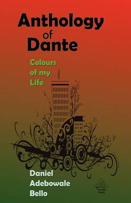 Anthology of Dante: Colours of My Life