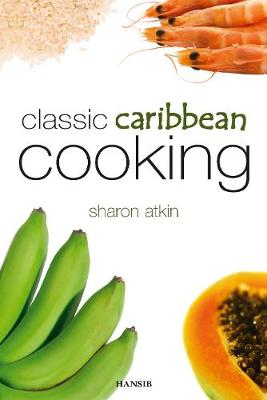 Classic Caribbean Cooking: Second Edition