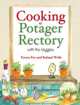 Cooking at Potager Rectory: With the Veggies