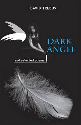 Dark Angel: and Selected Poems