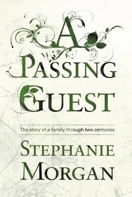 A Passing Guest: The Story of a Family Through Two Centuries