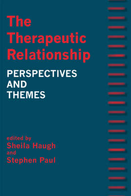 The Therapeutic Relationship: Perspectives and Themes