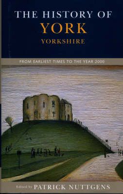 The History of York: From Earliest Times to the Year 2000