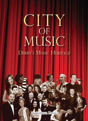 City of Music: Derry's Music Heritage
